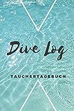 Dive Log Tauchertagebuch: Tauchlogbuch | Logbook Logbuch A5 für Taucher