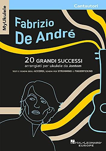 Myukulele - Fabrizio De André 20 Grandi Successi arrangiati per Ukulele Da Jontom