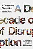 A Decade of Disruption: America in the New Millennium