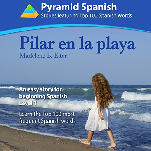 Pilar en la Playa: An Easy Story for Beginning Spanish Level 1 audiobook cover art