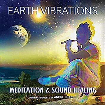 Earth Vibrations - Meditation and Sound Healing