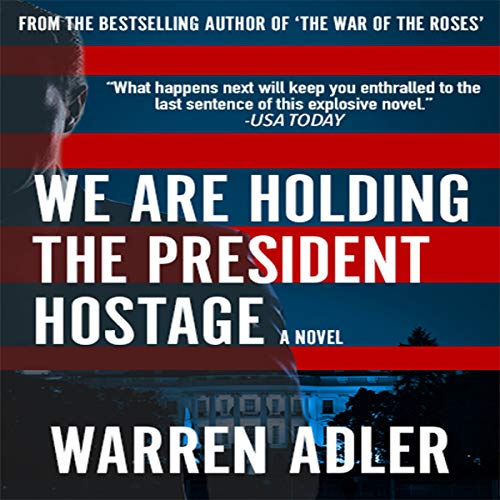 We Are Holding the President Hostage Audiobook By Warren Adler cover art