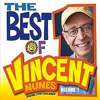 The Best Of Vincent Nunes: Music For Children, Vol. 1
