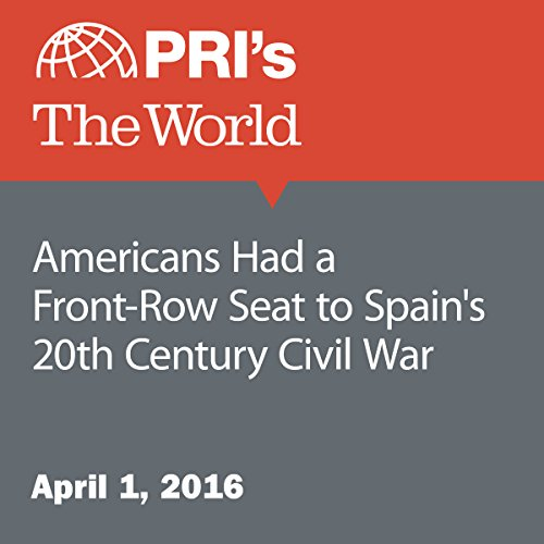 Americans Had a Front-Row Seat to Spain's 20th Century Civil War audiobook cover art