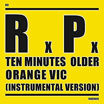Ten Minutes Older - Orange Vic (Instrumental Version)