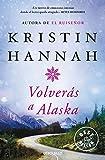 Volverás a Alaska (Best Seller)