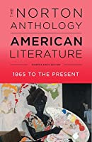 The Norton Anthology of American Literature: 1865 to the Present: Shorter Edition
