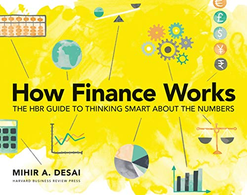 Compare Textbook Prices for How Finance Works: The HBR Guide to Thinking Smart About the Numbers  ISBN 9781633696709 by Desai, Mihir