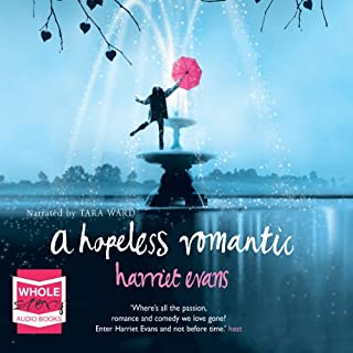 A Hopeless Romantic                   By:                                                                                                                                 Harriet Evans                               Narrated by:                                                                                                                                 Tara Ward                      Length: 19 hrs and 41 mins     22 ratings     Overall 3.5