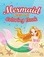 Mermaid Coloring Book Ages 8-12: 45 Cute and Unique Mermaids Coloring Pages with Their Sea Creature Friends