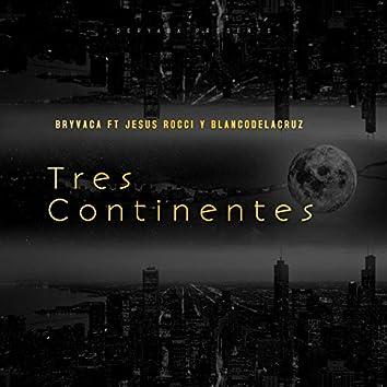 Tres Continentes (feat. Jesus Rocci & Blancodelacruz)