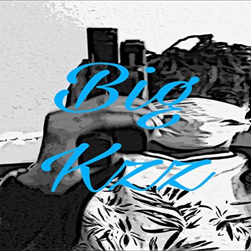 Big Kzz [Explicit]