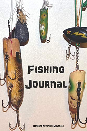 Fishing Journal: Freshwater Anglers Fishing Log Notebook - Document Where, When and How You Caught Fish From Week to Week and Year to Year