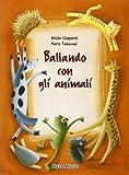 Ballando con gli animali. Per la Scuola materna. Con CD Audio...