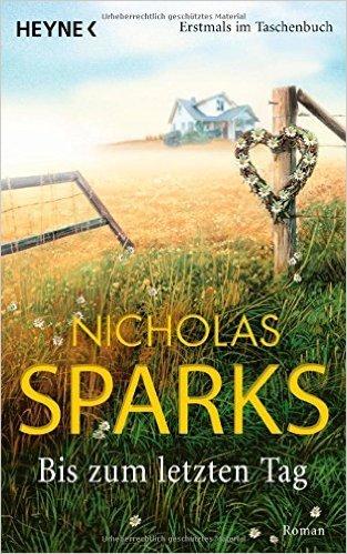 Bis zum letzten Tag: Roman von Nicholas Sparks ( 3. August 2009 )