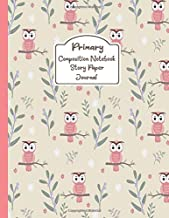 Primary Composition Notebook Story Paper Journal: Sweetie Owl | Primary Composition Notebook - Story Journal For Grades K-2 & 3 Draw and white journal For Kids (Sweetie Owl series)