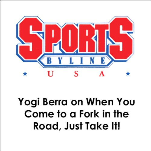 Yogi Berra on When You Come to a Fork in the Road, Just Take It! audiobook cover art