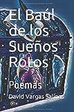 El Baúl de los Sueños Rotos: Poemas