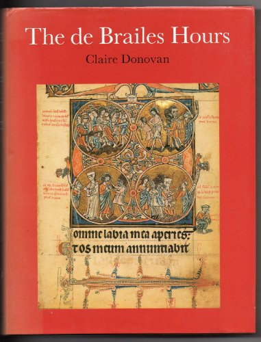 The de Brailes Hours, Shaping the Book of Hours in Thirteenth Century Oxford