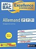 Allemand 2de-1re-Tle - ABC du BAC Excellence - Bac 2021 - Enseignement commun seconde, première, terminale - Cours, Approfondissement, Méthode, Exercices et Sujets corrigés + Cahier spécial Bac