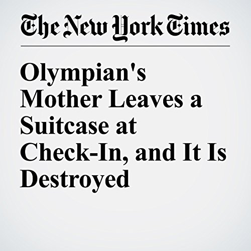 Olympian's Mother Leaves a Suitcase at Check-In, and It Is Destroyed audiobook cover art