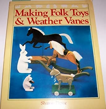 Paperback Making Folk Toys and Weather Vanes Book