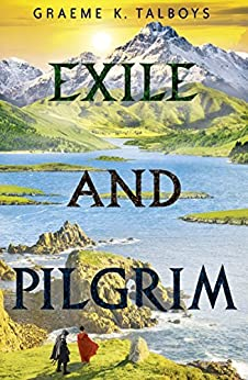Exile and Pilgrim (Shadow in the Storm, Book 2) by [Graeme K. Talboys]