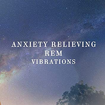 Anxiety Relief REM Vibrations