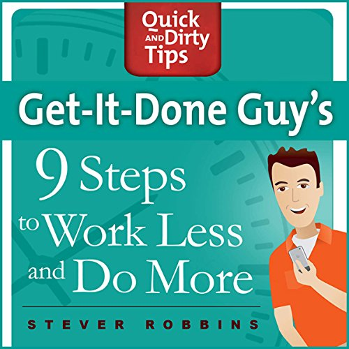 Get-It-Done-Guy's 9 Steps to Work Less and Do More cover art