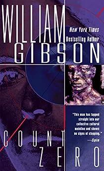 Count Zero (Sprawl Trilogy Book 2) by [William Gibson]