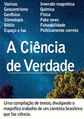 A Ciência de Verdade de Afonso Vasconcelos: Uma compilação de textos, divulgando o magnífico trabalho de um cientista brasileiro que faz ciência de verdade