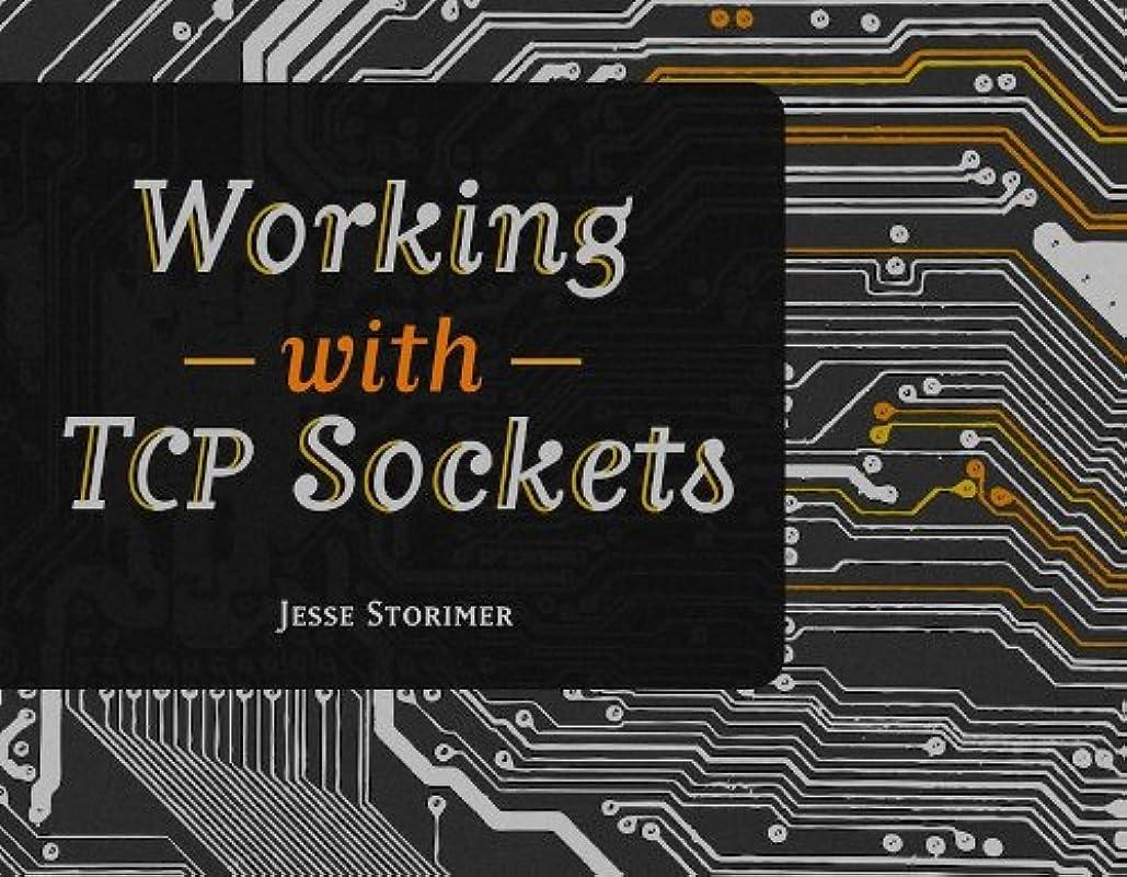 象ジャズ研究Working With TCP Sockets (English Edition)