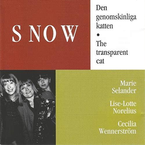 Snow feat. Marie Selander, Lise-Lotte Norelius & Cecilia Wennerström