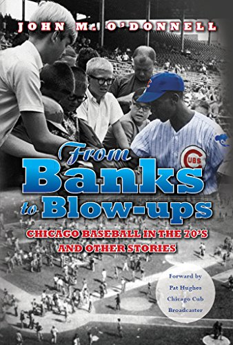 From Banks to Blow-ups: Chicago Baseball in the 70's and Other Stories (English Edition)