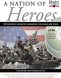 A Nation of Heroes: 40 Patriotic Favoritees Arranged for Piano and Voice