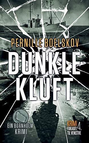 Dunkle Kluft: Ein dänische Krimi aus Bornholm (Detektivin Agnethe Bohn, Band 3)