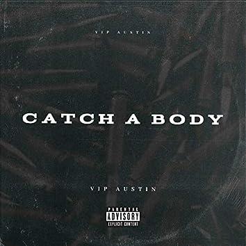 Catch a Body
