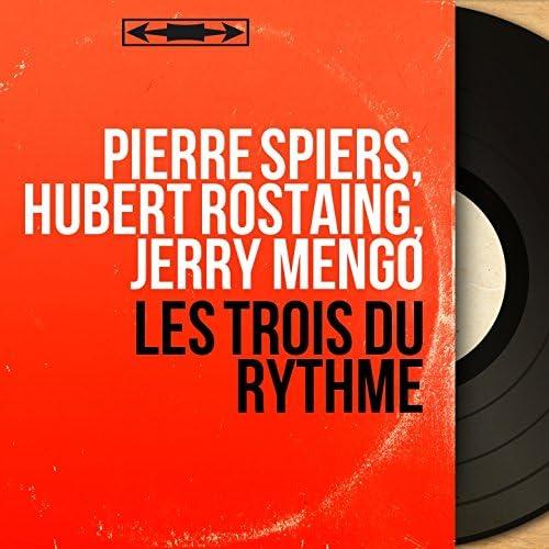 Pierre Spiers, Hubert Rostaing, Jerry Mengo