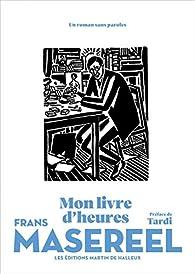 Mon livre d'heures par Frans Masereel