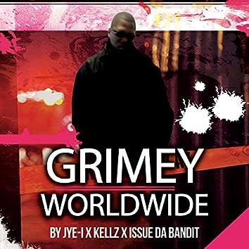 Grimey Worldwide (feat. Kellz & Issue Da Bandit)
