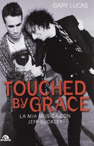 Touched by grace. La mia musica con Jeff Buckley