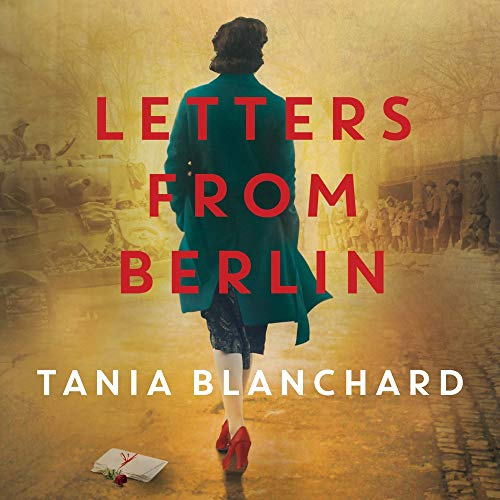 Letters from Berlin Audiobook By Tania Blanchard cover art