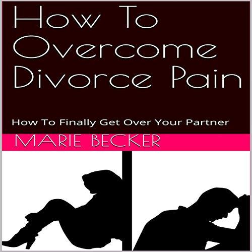 Couverture de How to Overcome Divorce Pain