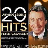 Songtexte von Peter Alexander - 20 unvergessene Hits