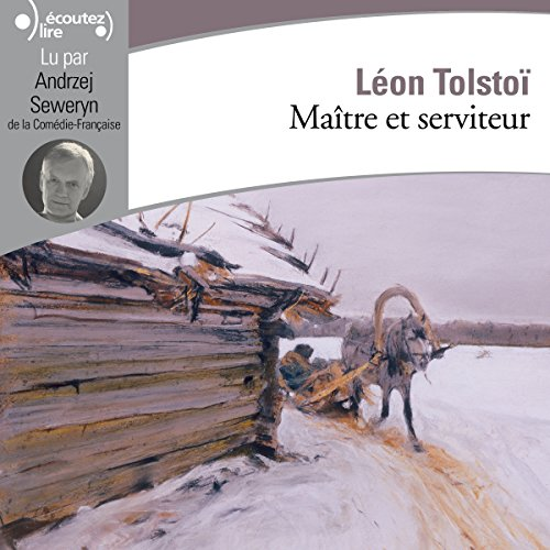 Maître et serviteur                   Written by:                                                                                                                                 Léon Tolstoï                               Narrated by:                                                                                                                                 Andzrej Seweryn                      Length: 2 hrs and 36 mins     Not rated yet     Overall 0.0
