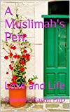 A Muslimah's Pen:: Love and Life (A Muslimah's Pen: Love and Life Book 1) (English Edition)