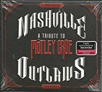 NASHVILLE A Tribute To Mötley Crue Outlaws Digipak CD+Free Digital Copy 2014 WALMART EXCLUSIVE