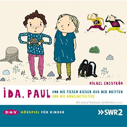 Ida, Paul und die fiesen Riesen aus der Dritten / ... und die Dödeldetektive audiobook cover art