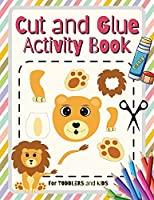Cut and Glue Activity Book: Scissors Skill Color & Cut out and Glue Activity Book for Kids and Toddlers Ages 3+ Cutting Practice