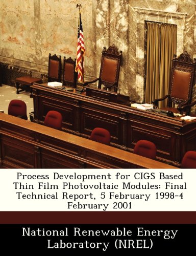 Process Development for Cigs Based Thin Film Photovoltaic Modules: Final Technical Report, 5 February 1998-4 February 2001